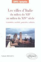 Les Villes D'Italie Du Milieu Du Xiie Au Milieu Du Xve Siecle Economies Societes Pouvoirs Cultures - Intérieur - Format classique