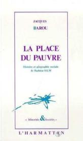 La place du pauvre ; histoire et géographie sociale de l'habitat HLM - Couverture - Format classique