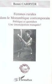 Femmes Rurales Dans Le Mozambique Contemporain ; Politique Et Quotidien, Une Emancipation Manquee ? - Intérieur - Format classique