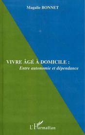 Vivre age a domicile : entre autonomie et dependance - Intérieur - Format classique