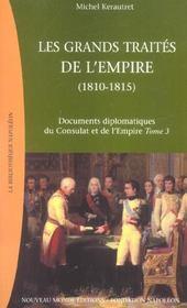Documents diplomatiques du Consulat et de l'Empire t.3 ; les grands traités de l'Empire, 1810-1815 - Intérieur - Format classique