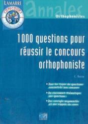 1000 questions pour reussir le concours orthophoniste - Couverture - Format classique