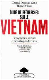 Guide de recherches sur le Vietnam ; bibliographie, archives et bibliothèques de France - Couverture - Format classique