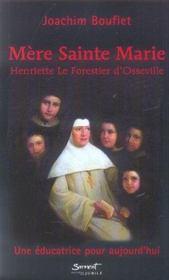 Mere Sainte Marie : Henriette Le Forestier D'Osseville - Une Educatrice Pour Aujourd'Hui - Intérieur - Format classique