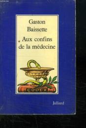 Aux Confins De La Medecine. - Couverture - Format classique