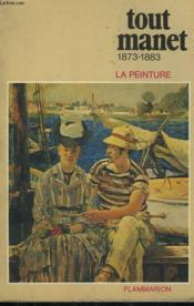 Tout Manet ( 1873-1883 ). Collection : La Peinture. - Couverture - Format classique