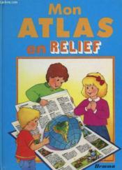 Mon Atlas En Relief - Couverture - Format classique
