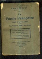La Poesie Francaise Extraits De Tous Les Auteurs Depuis Les Origines Jusqu'A Nos Jours. - Couverture - Format classique