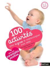 100 activités pour signer et communiquer avec bébé - Couverture - Format classique