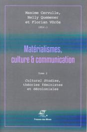 Matérialismes, culture et communication t.2 ; cultural studies, théories féministes et décoloniales - Couverture - Format classique