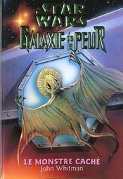 Galaxie De La Peur T.9 ; Le Monstre Cache - Intérieur - Format classique