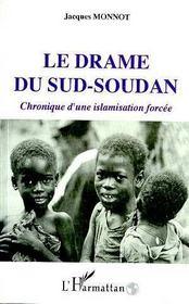 Le Drame Du Sud-Soudan ; Chronique D'Une Islamisation Forcee - Intérieur - Format classique