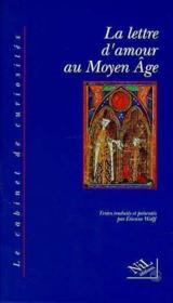 La Lettre D'Amour Au Moyen Age - Couverture - Format classique
