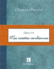 Cah.18 mes recettes vendeennes - Couverture - Format classique
