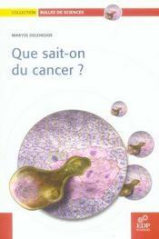 Que sait-on du cancer ? - Intérieur - Format classique