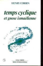 Temps Cyclique Et Gnose Ismaelienne - Couverture - Format classique