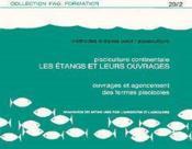 Methodes simples pour l'aquaculture pisciculture continentale ; les etangs et leurs ouvrages ; ouvrages et agencement² - Couverture - Format classique