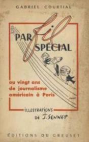 Par fil special ou vingt ans de journalisme americain a paris - Couverture - Format classique