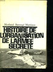Histoire De L Organisation De L Armee Secrete. - Couverture - Format classique