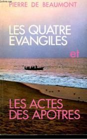 Les Quatre Evangiles Et Les Actes Des Apotres. - Couverture - Format classique