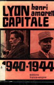 Lyon Capitale 1940-1944. - Couverture - Format classique