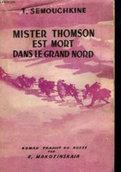 Mister Thomson Est Mort Dans Le Grand Nord - Couverture - Format classique