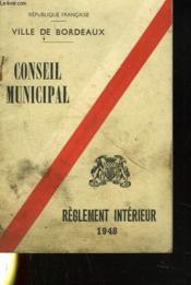 Conseil Municipal. Reglement Interieur. Vile De Bordeaux 1948. - Couverture - Format classique