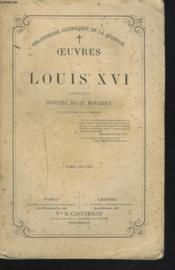 Oeuvres De Louis Xvi Precedees D'Une Histoire De Ce Monarque Et D'Une Lettre De M. Berryer. Tome Second. - Couverture - Format classique
