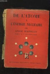 De L Atome A L Energie Nucleaire. - Couverture - Format classique