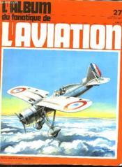 L'Album Du Fanatique De L'Aviation - 6 N° (N° 1- 23 - 24 - 25 - 26 - 27) - Couverture - Format classique