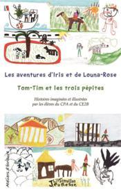 Les aventures d'Iris et Louna-Rose, Tom-Tim et les trois pépites - Couverture - Format classique