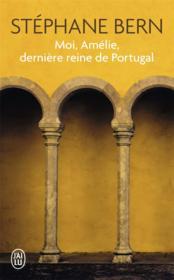 Moi, Amélie, derniere reine de Portugal - Couverture - Format classique