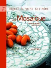 La mosaïque ; accessoires, déco, customisation - Couverture - Format classique