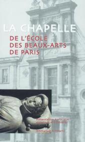La chapelle de l'ecole des beaux-arts de paris - Couverture - Format classique