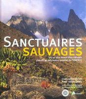 Sanctuaires Sauvages ; Les 40 Plus Beaux Sites Naturels Classes Au Patrimoine Mondial De L'Unesco - Intérieur - Format classique