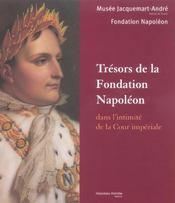 Trésors de la fondation napoléon ; dans l'intimité de la cour impériale - Intérieur - Format classique