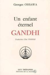 Gandhi Un Enfant Eternel - Couverture - Format classique
