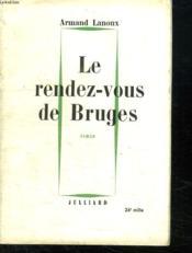 Le Rendez Vous De Bruges. - Couverture - Format classique