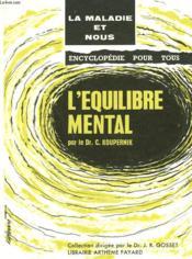 L'Equilibre Mental. Encyclopedie Pour Tous. La Maladie Et Nous N° 1. - Couverture - Format classique