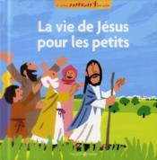 La vie de Jésus racontée aux petits - Couverture - Format classique