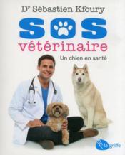 Sos vétérinaire ; un chien en santé - Couverture - Format classique