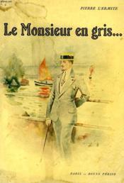 Le Monsieur En Gris... - Couverture - Format classique