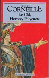 Le Cid ; Horace ; Polyeucte: Tragedies - Couverture - Format classique