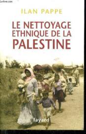 Le nettoyage ethnique de la Palestine - Couverture - Format classique