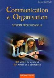 Communication et organisation ; 2nde professionnelle secrétariat ; bep métiers du secrétariat - Couverture - Format classique