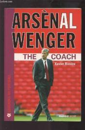Arsenal Wenger, The Coach - Couverture - Format classique
