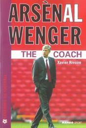 Arsenal Wenger, The Coach - Intérieur - Format classique