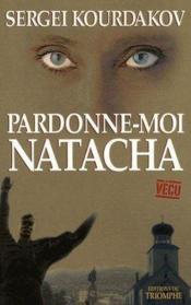 Pardonne-moi Natacha - Couverture - Format classique