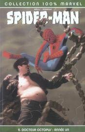 Spider-man t.5 ; docteur Octopus : année un - Intérieur - Format classique
