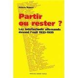Partir Ou Rester ?. Les Intellectuels Allemands Devant L'Exil, 1933-1 939 - Couverture - Format classique